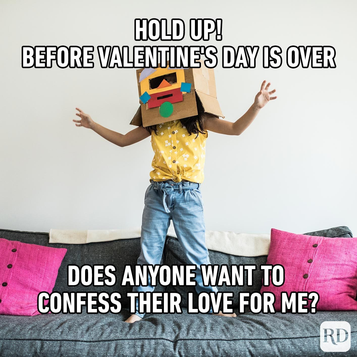 Person wearing robot costume, holding out arms. Meme text: Hold up! Before Valentine's Day is over Does anyone want to confess their love for me?