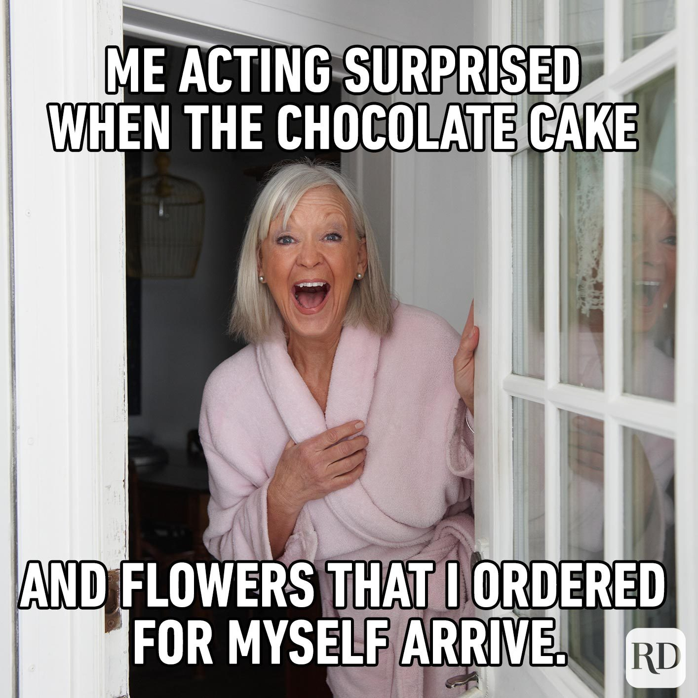 Woman opening the door and screaming. Meme text: Me acting surprised when the chocolate cake and flowers that I ordered for myself arrive.