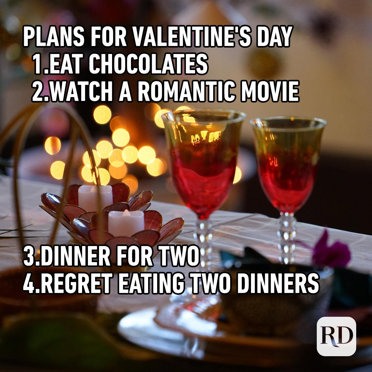Romantic dinner. Meme text: Plans for Valentine's Day Eat chocolates Watch a romantic movie Dinner for two Regret eating two dinners