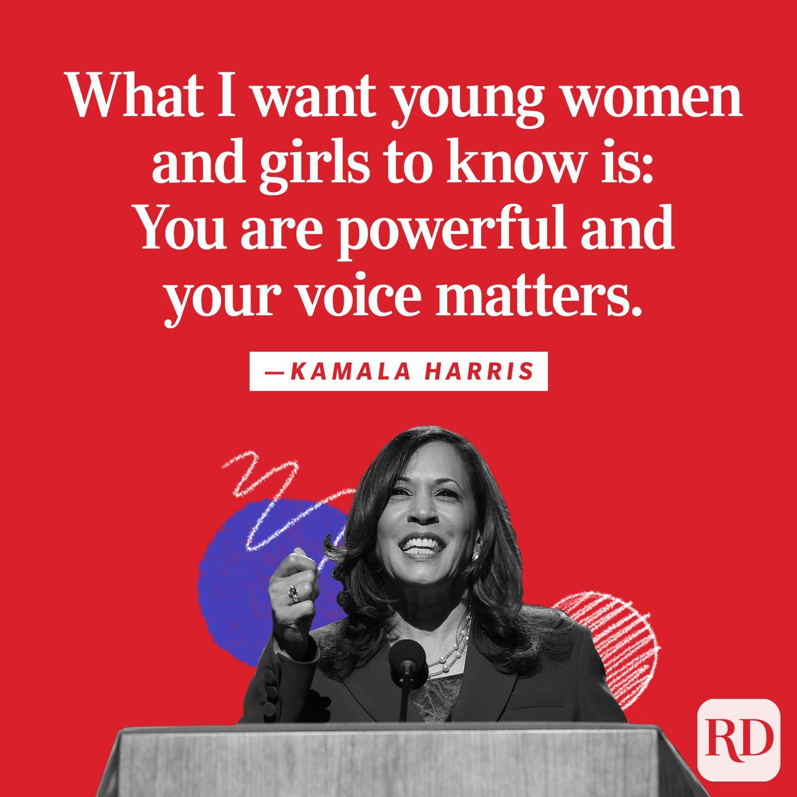 """What I want young women and girls to know is: You are powerful and your voice matters."""