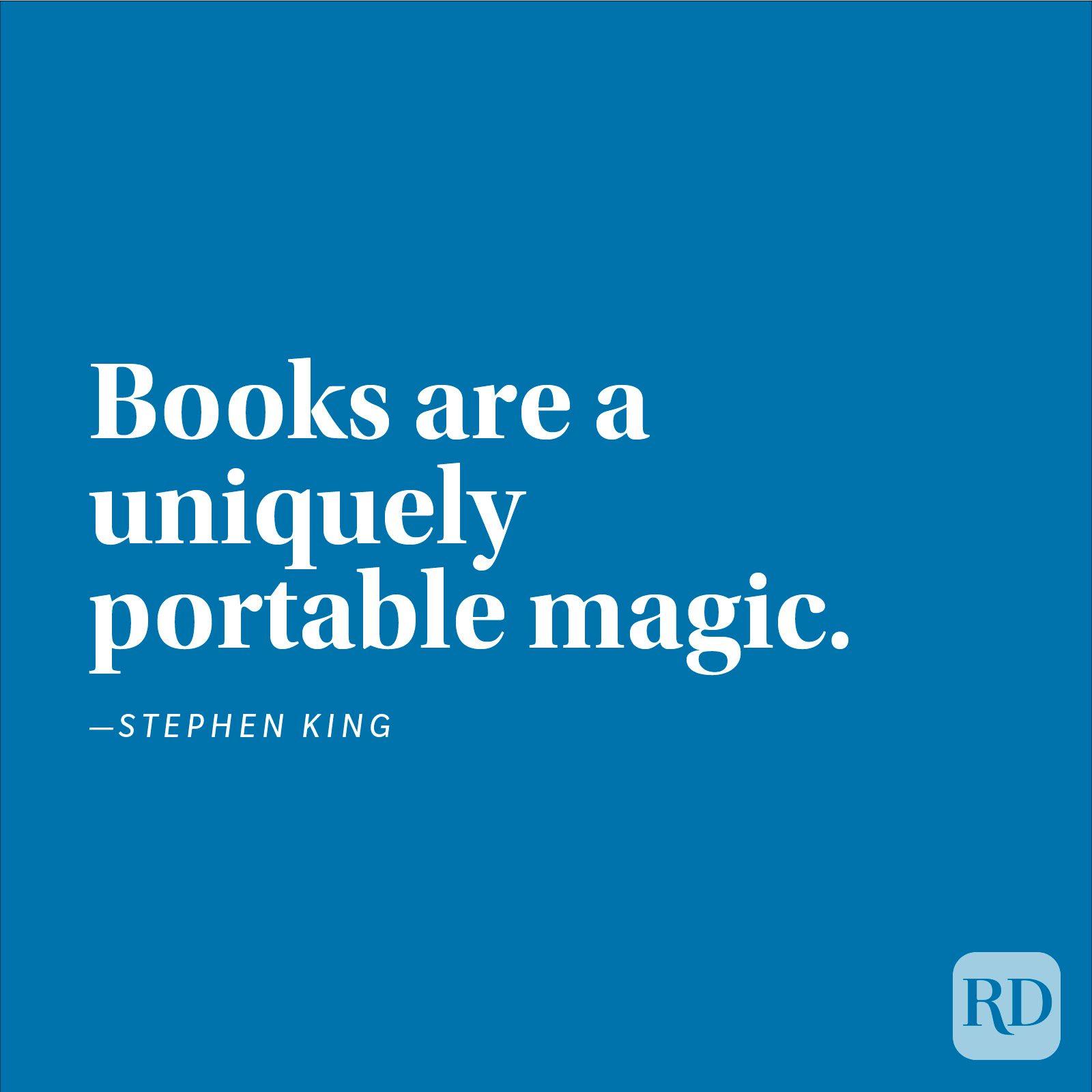 """""""Books are a uniquely portable magic."""" —Stephen King"""