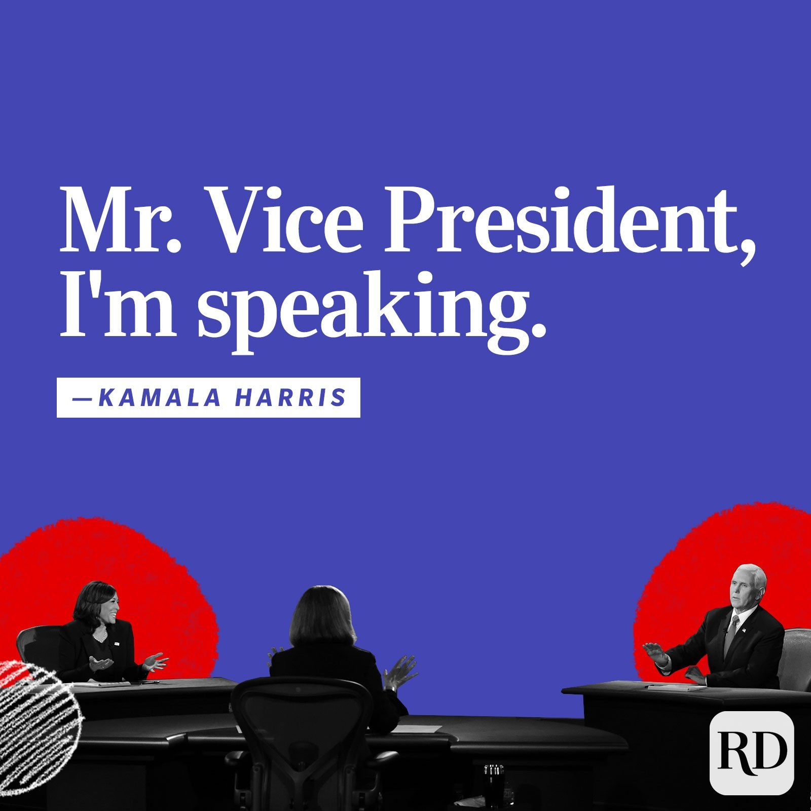 """Mr. Vice President, I'm speaking."""
