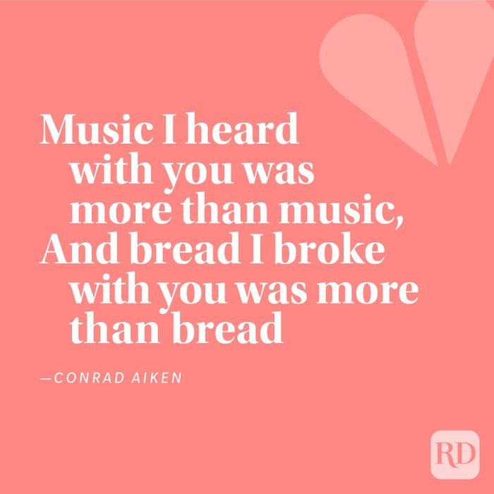 Music I heard with you was more than music, And bread I broke with you was more than bread;