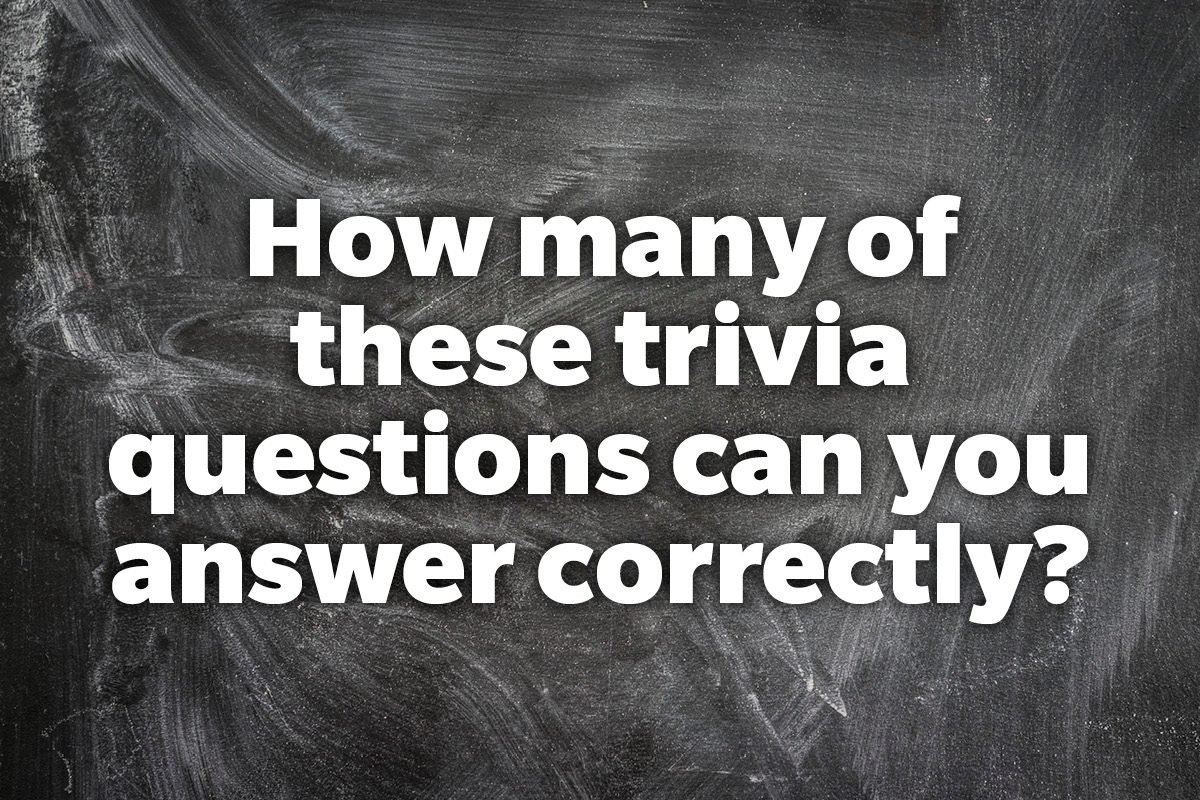 How many of these trivia questions can you answer correctly?
