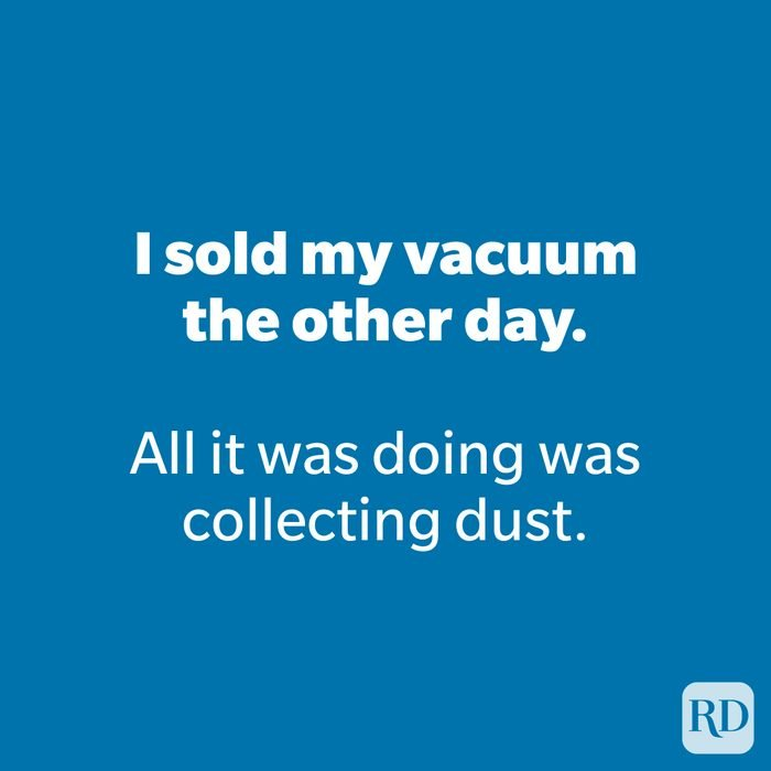 I sold my vacuum the other day.