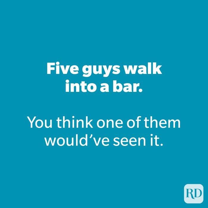Five guys walk into a bar.