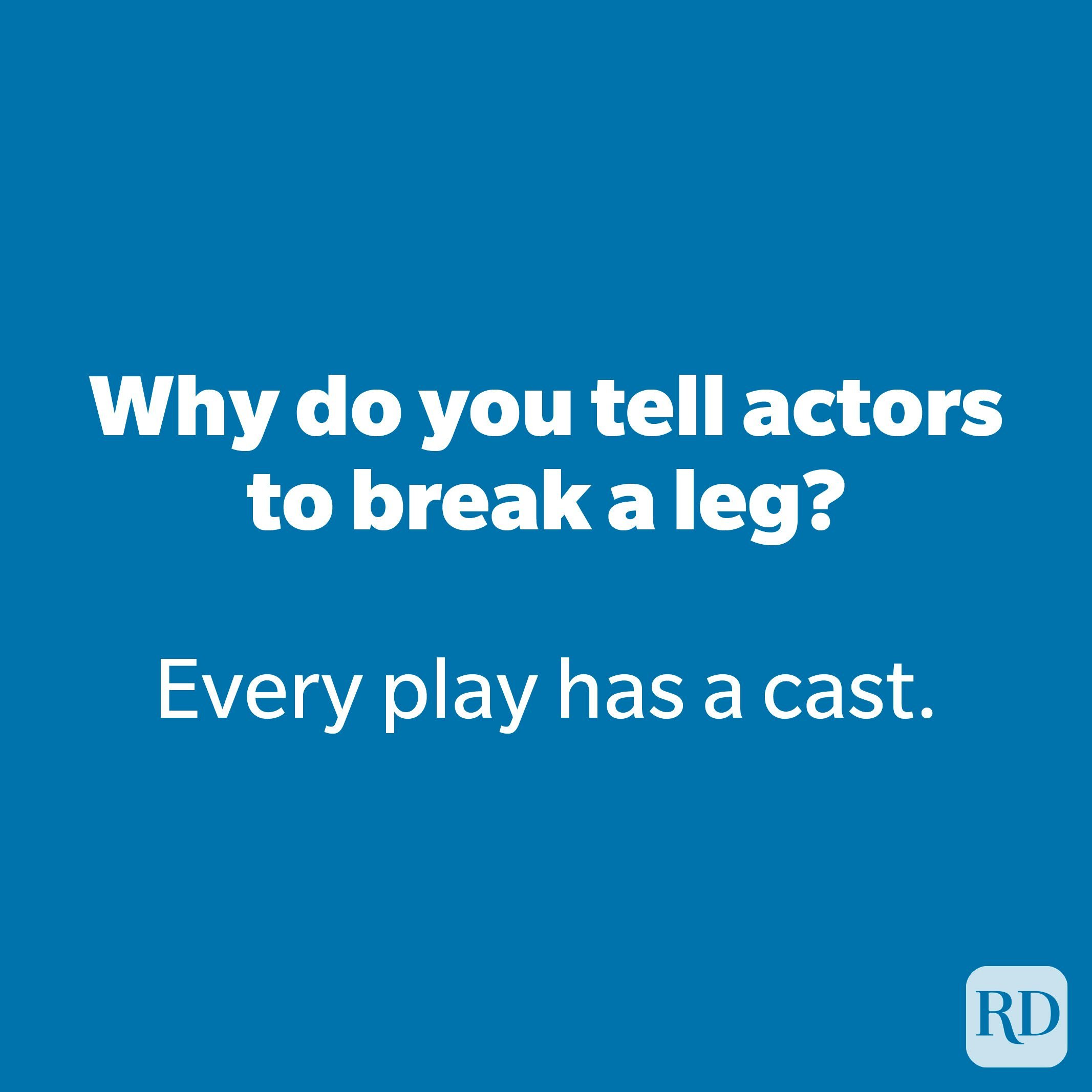 Why do you tell actors to break a leg?