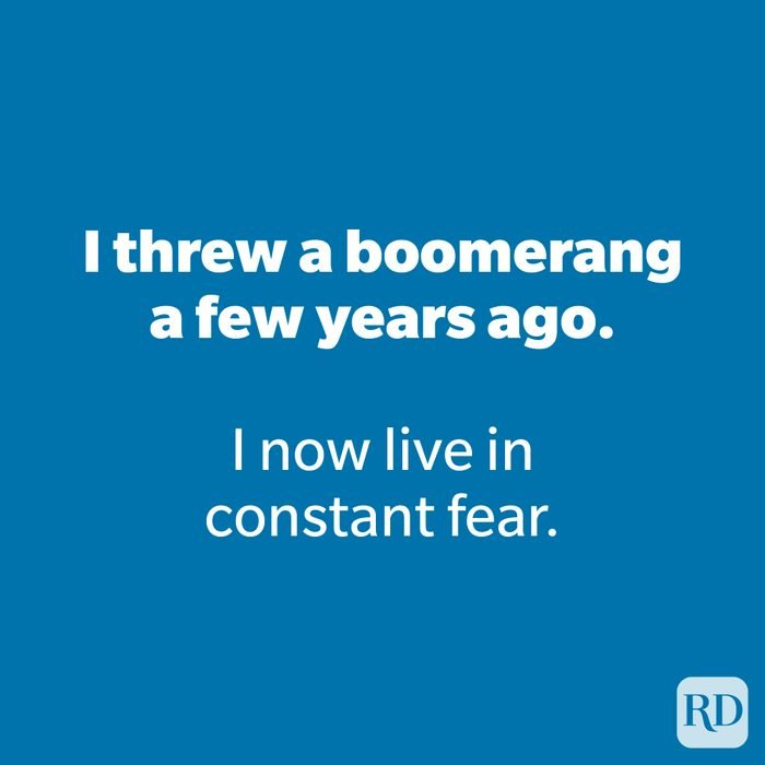 I threw a boomerang a few years ago.