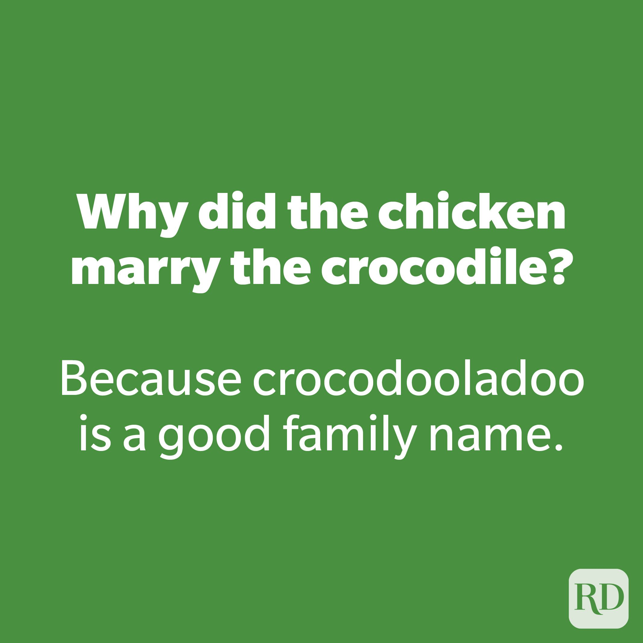 Why did the chicken marry the crocodile?