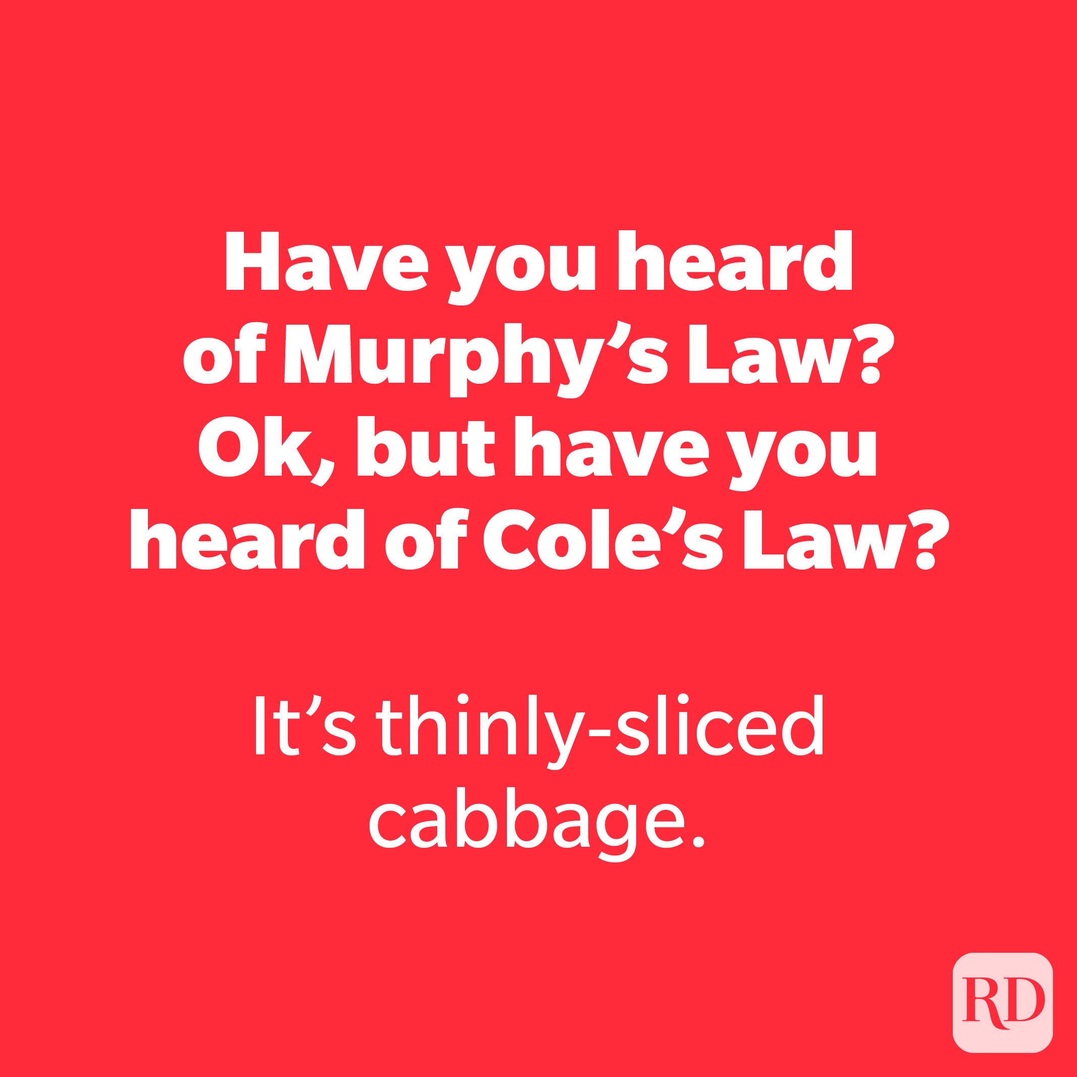 Have you heard of Murphy's Law? Ok, but have you heard of Cole's Law?