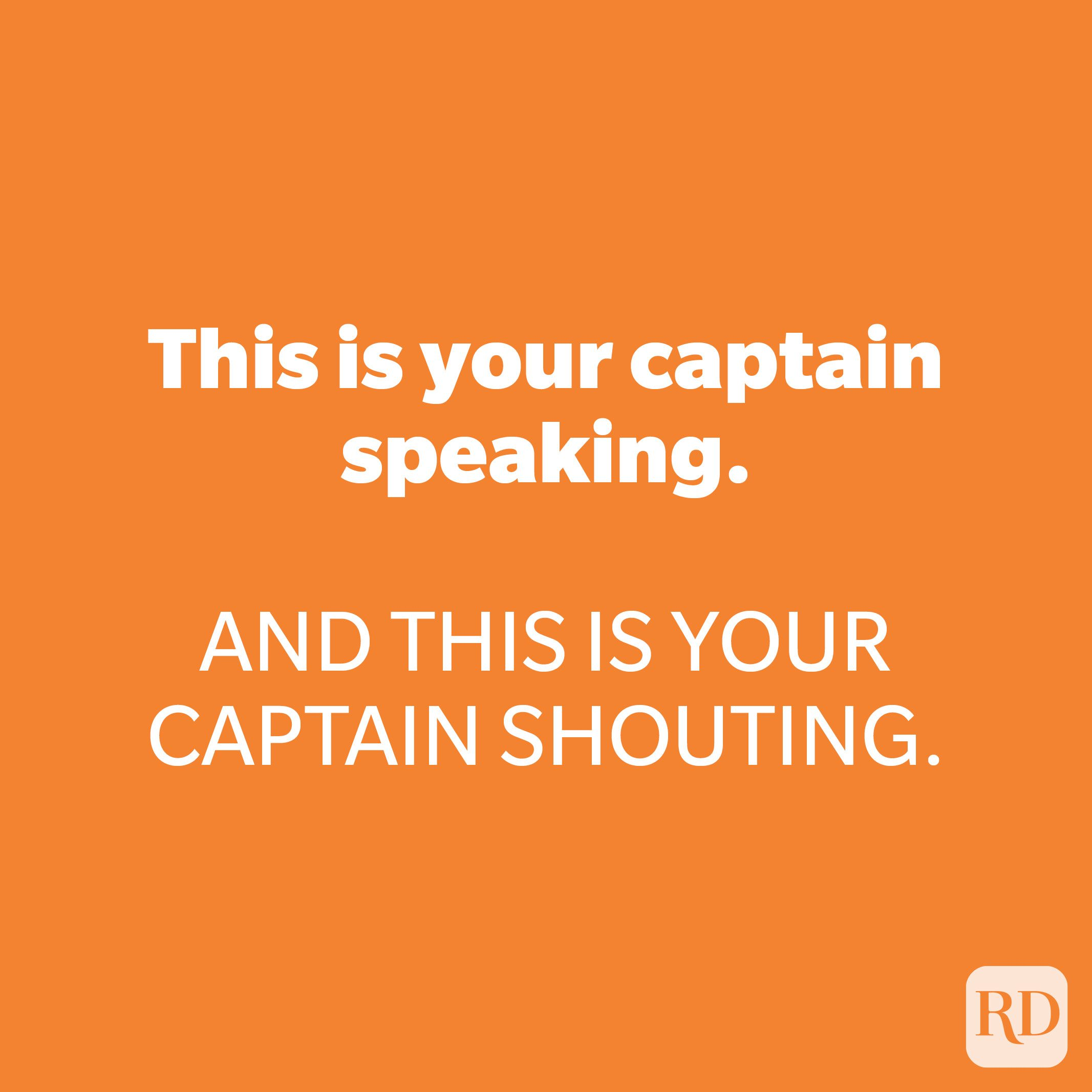 This is your captain speaking.