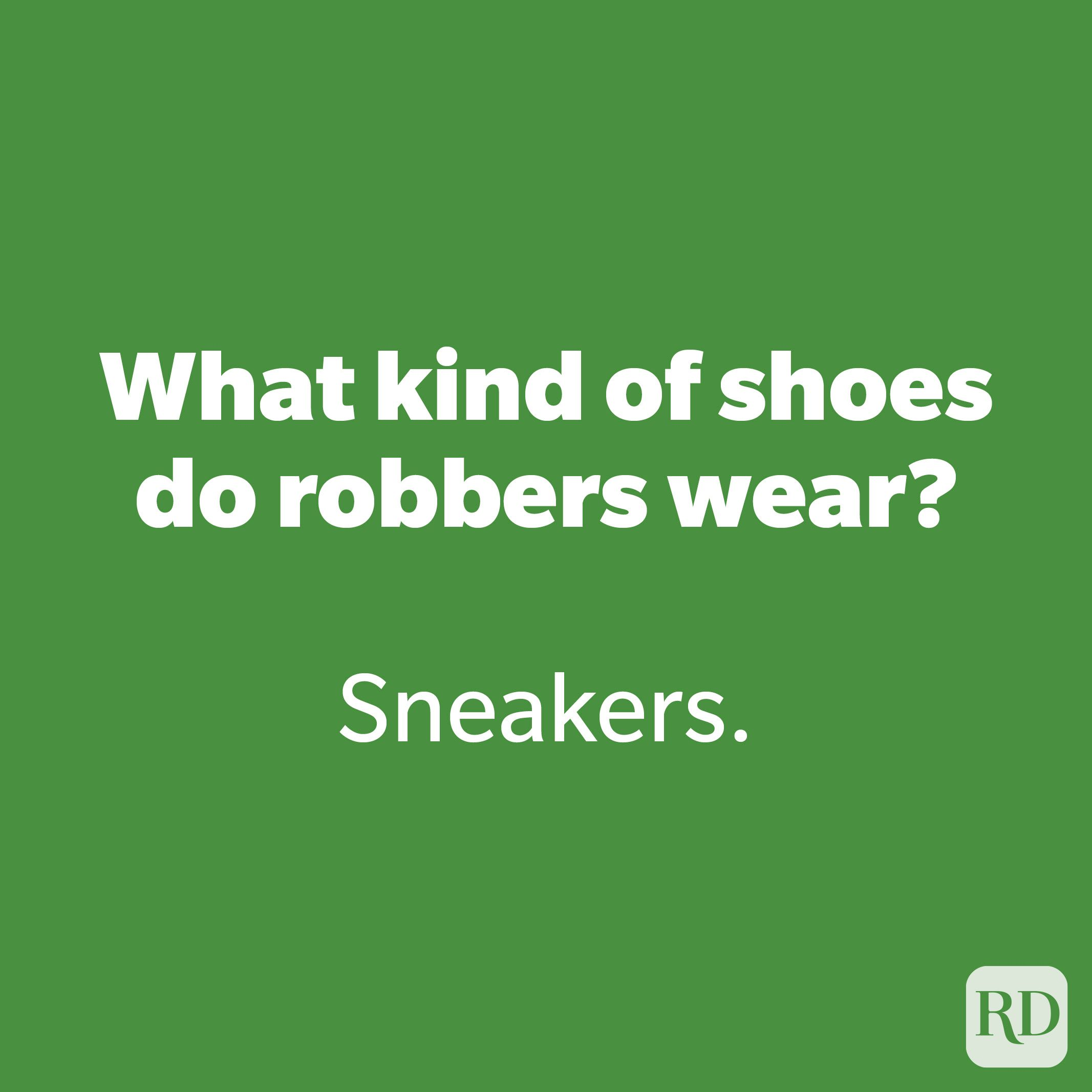 What kind of shoes do robbers wear?