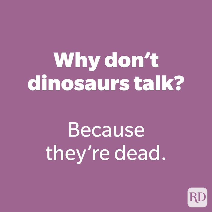 Why don't dinosaurs talk?