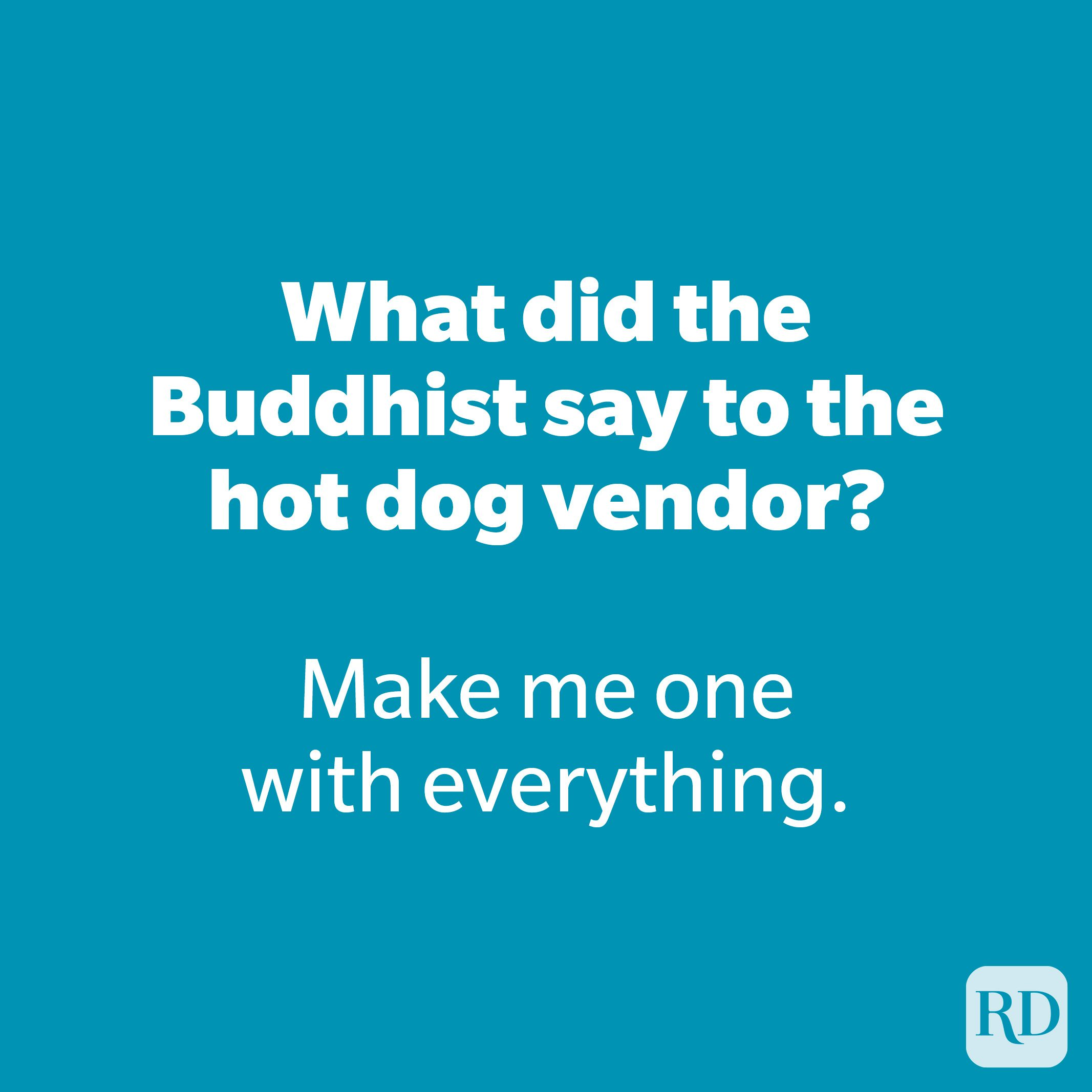 What did the Buddhist say to the hot dog vendor?