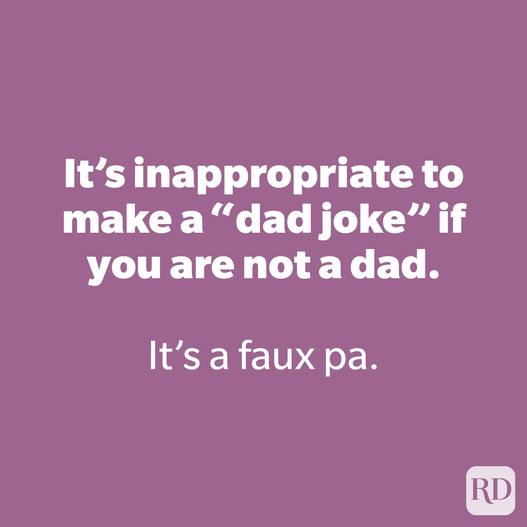 """It's inappropriate to make a """"dad joke"""" if you are not a dad."""