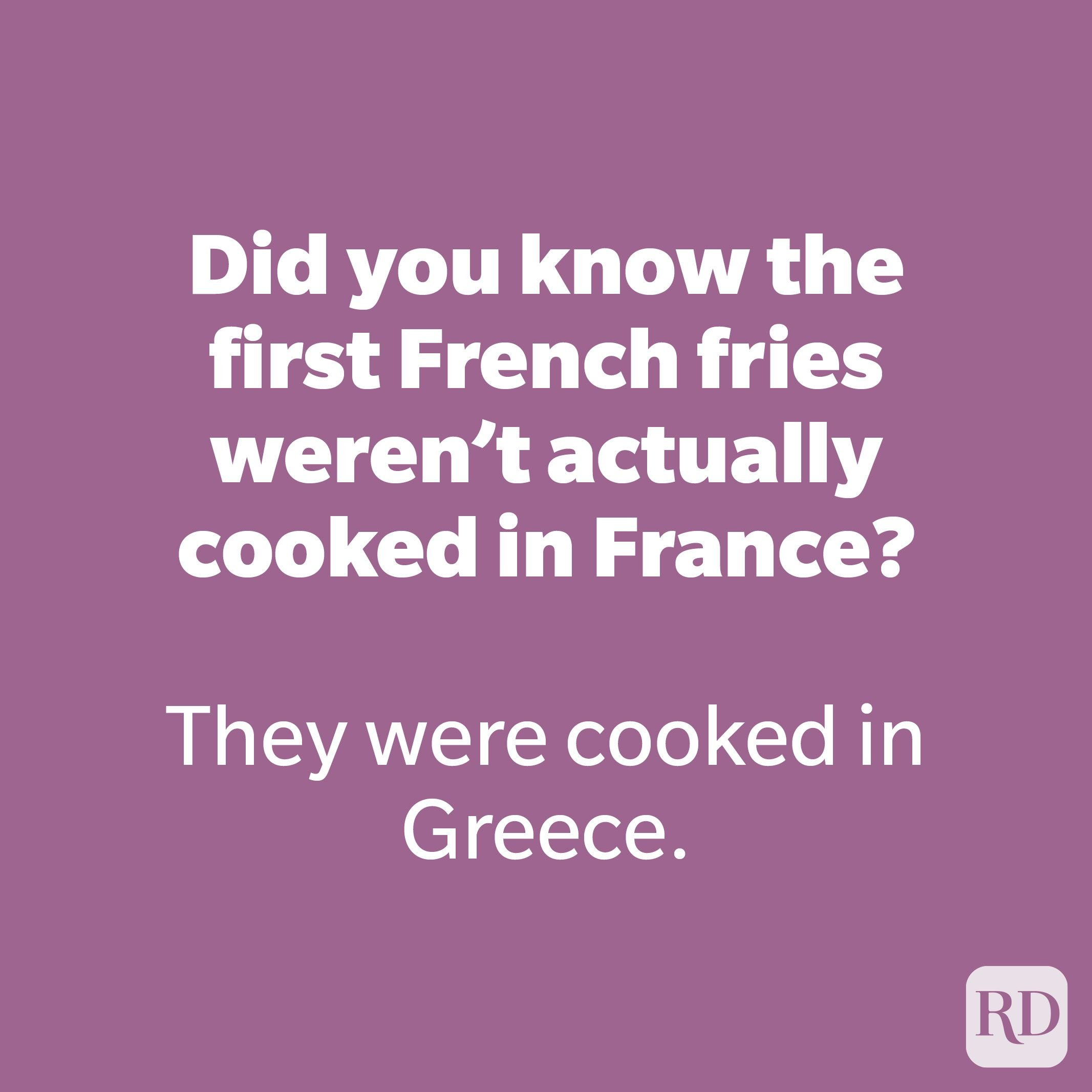 Did you know the first French fries weren't actually cooked in France?