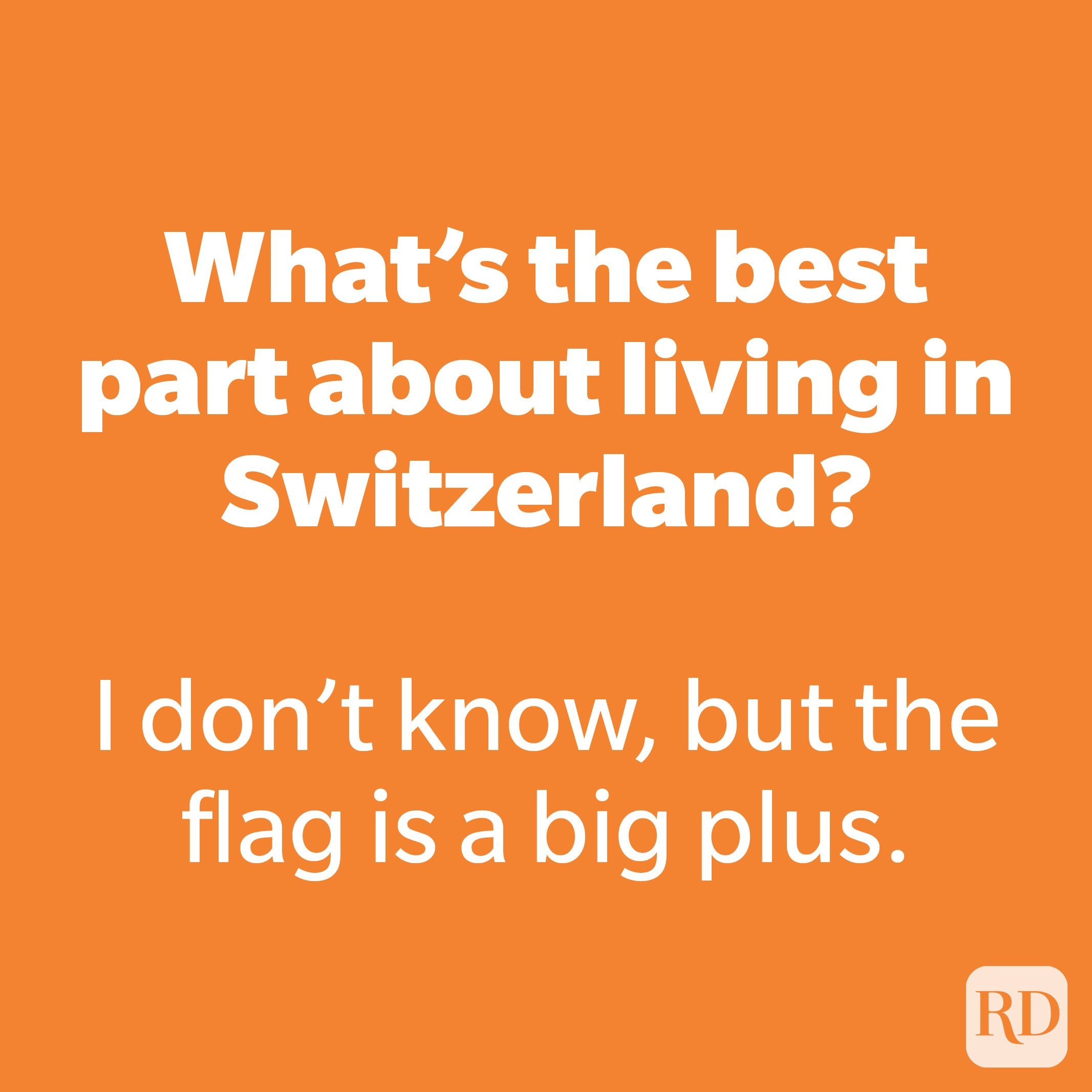 What's the best part about living in Switzerland?