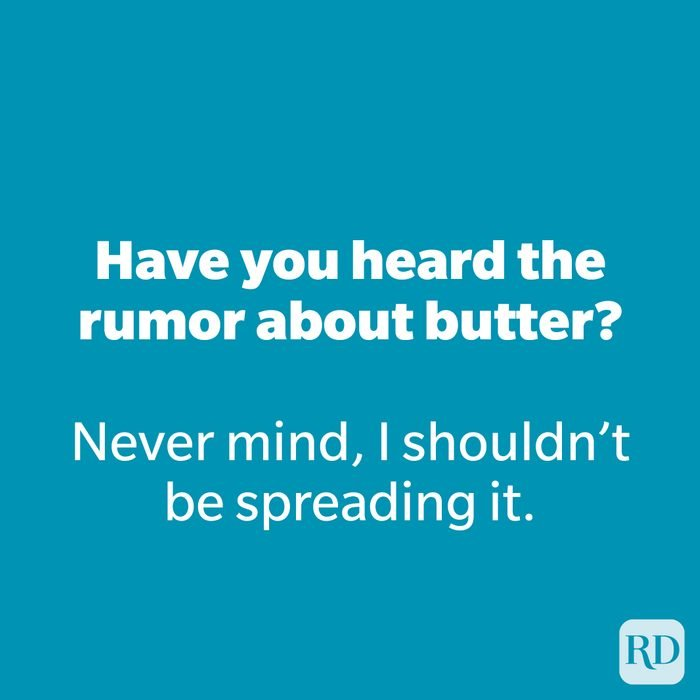 Have you heard the rumor about butter?