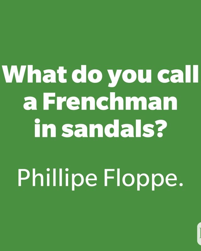 What do you call a Frenchman in sandals?  53