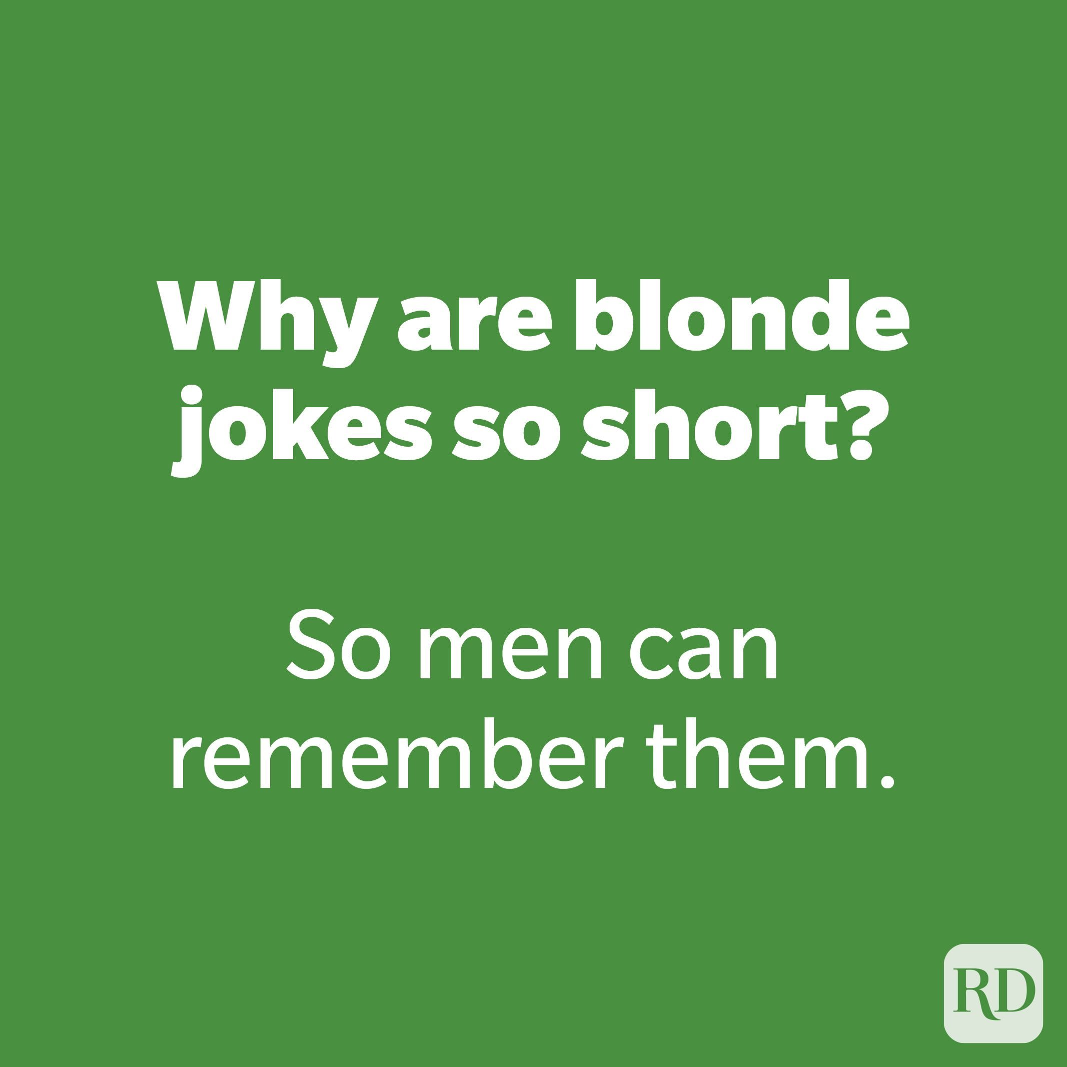 Why are blonde jokes so short?