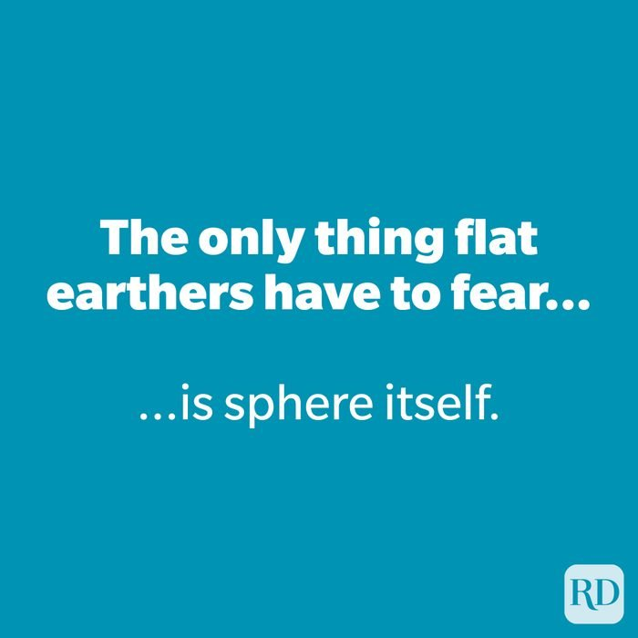 The only thing flat earthers have to fear...