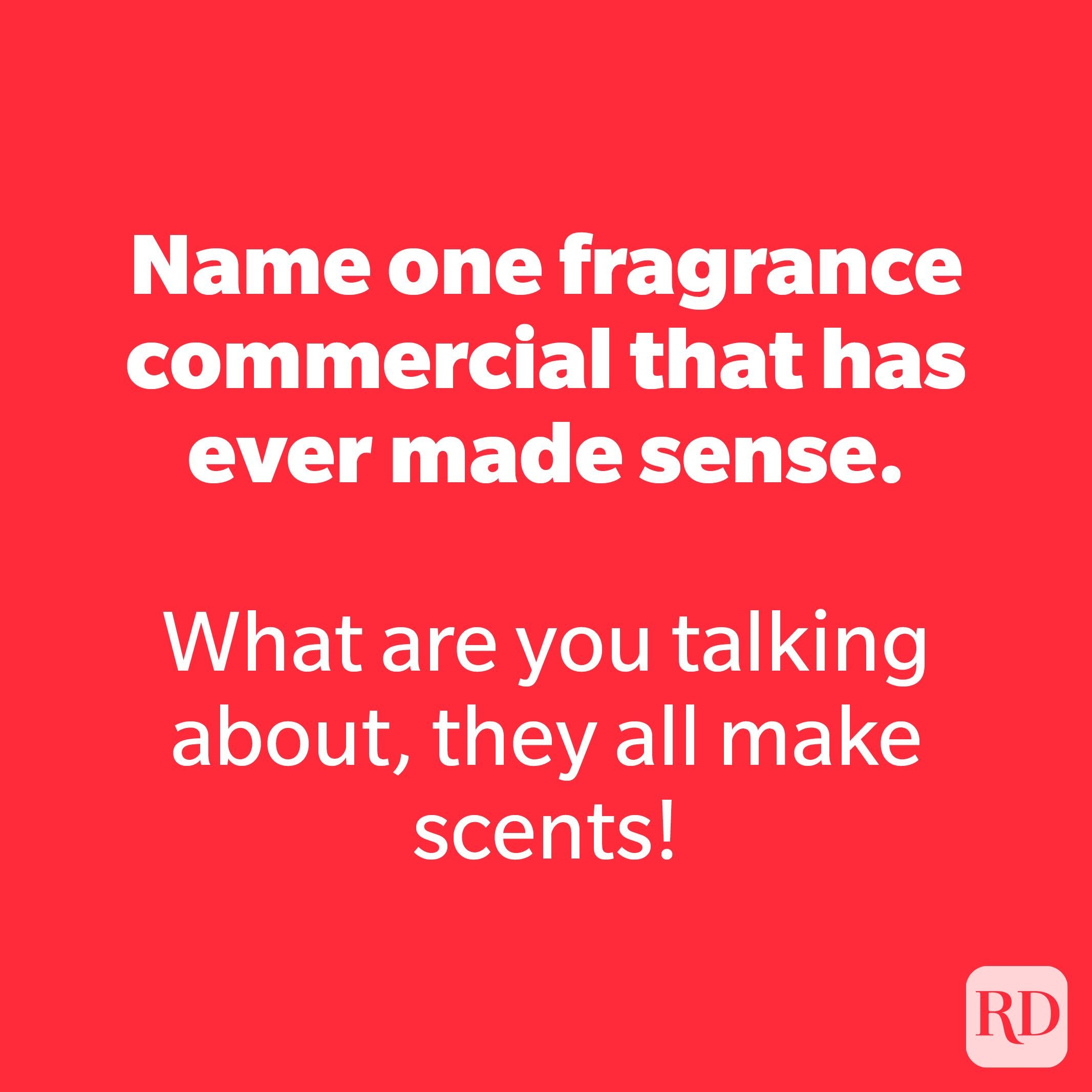Name one fragrance commercial that has ever made sense.