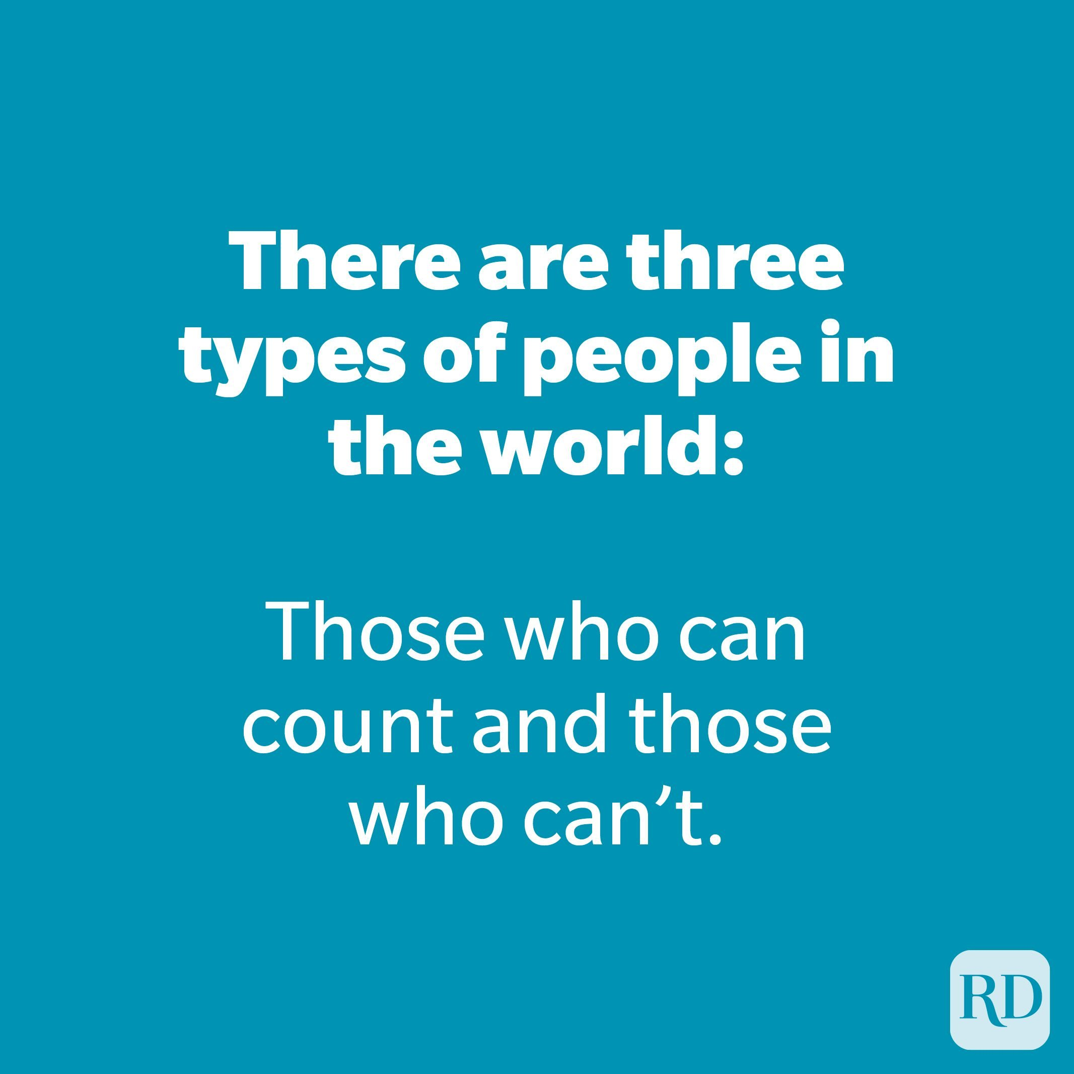 There are three types of people in the world: