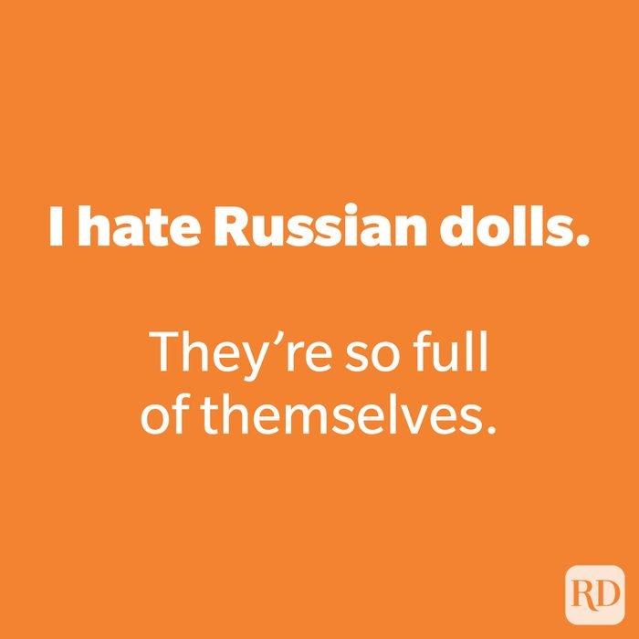 I hate Russian dolls.