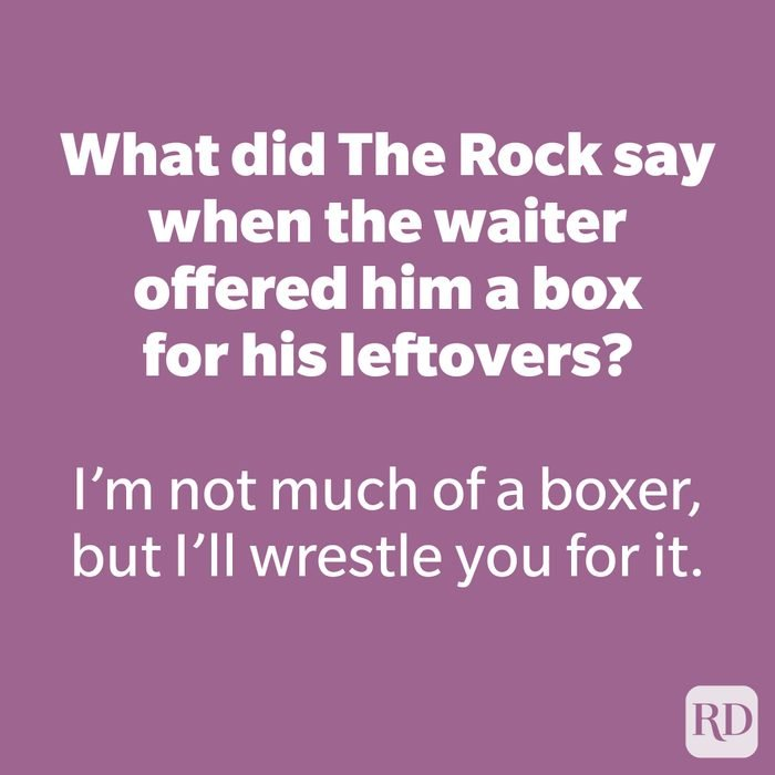 What did The Rock say when the waiter offered him a box for his leftovers?
