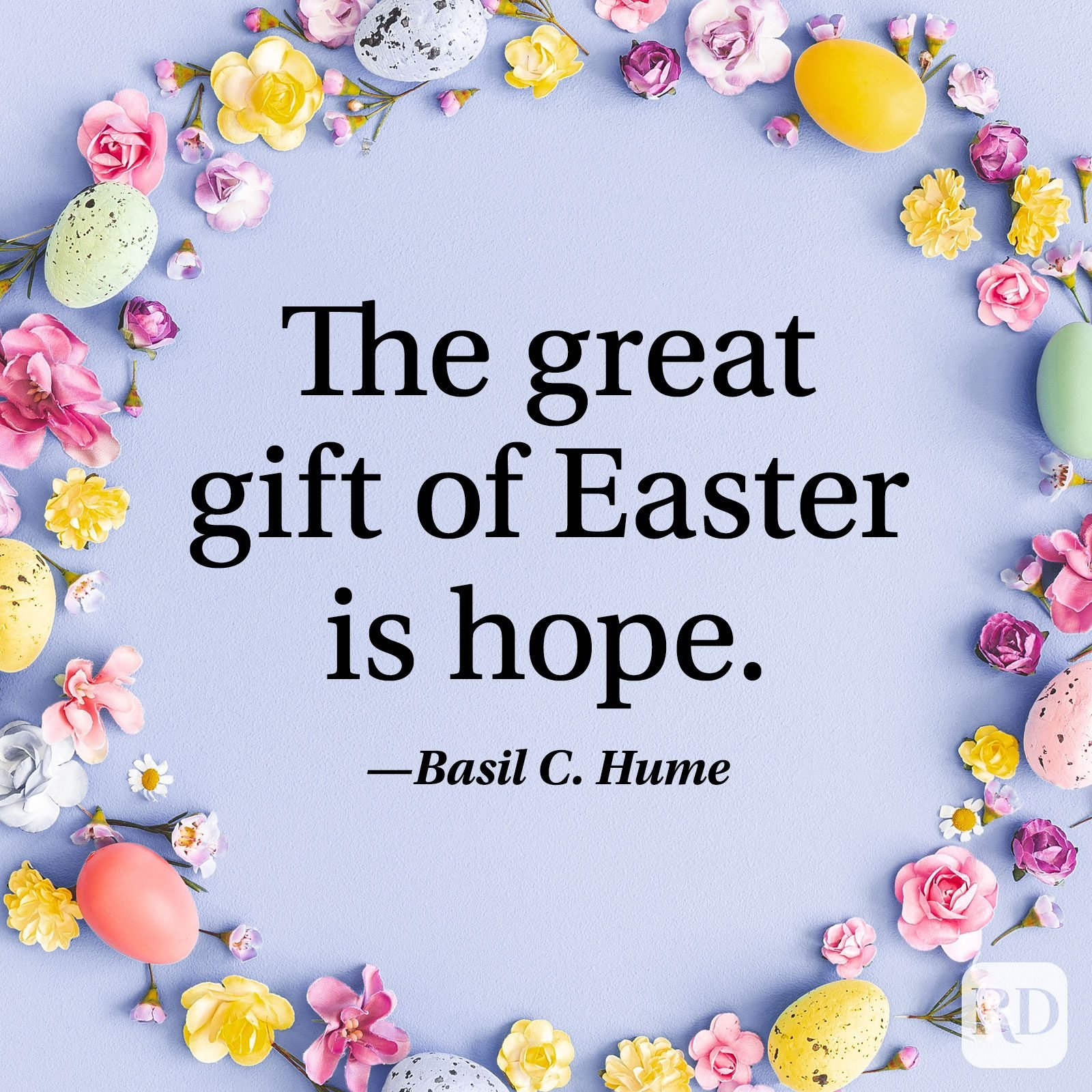 """The great gift of Easter is hope."" — Basil C. Hume"
