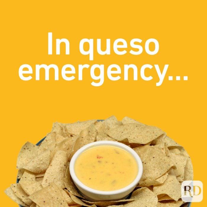 In queso emergency...