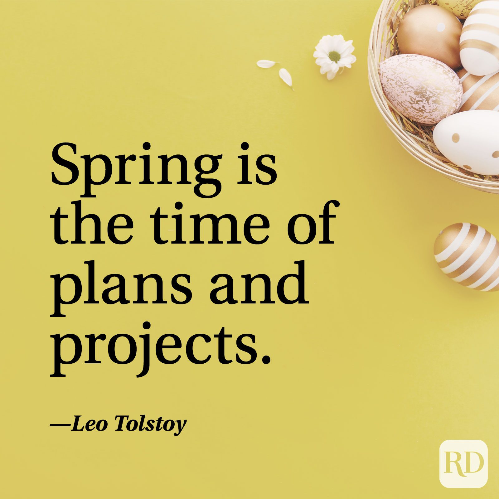 """Spring is the time of plans and projects."" — Leo Tolstoy"