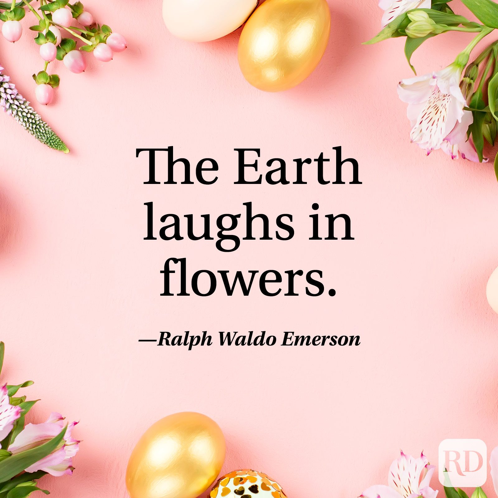 """The Earth laughs in flowers."" — Ralph Waldo Emerson"
