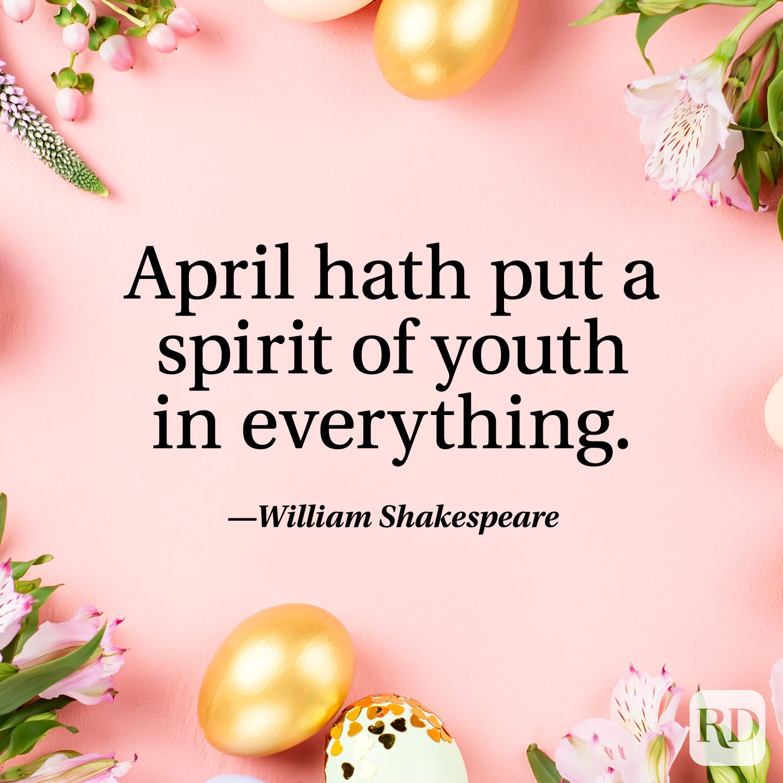 """April hath put a spirit of youth in everything.""— William Shakespeare"