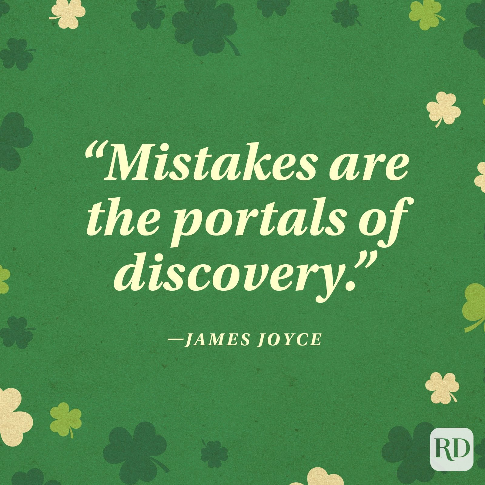 """Mistakes are the portals of discovery."" —James Joyce"