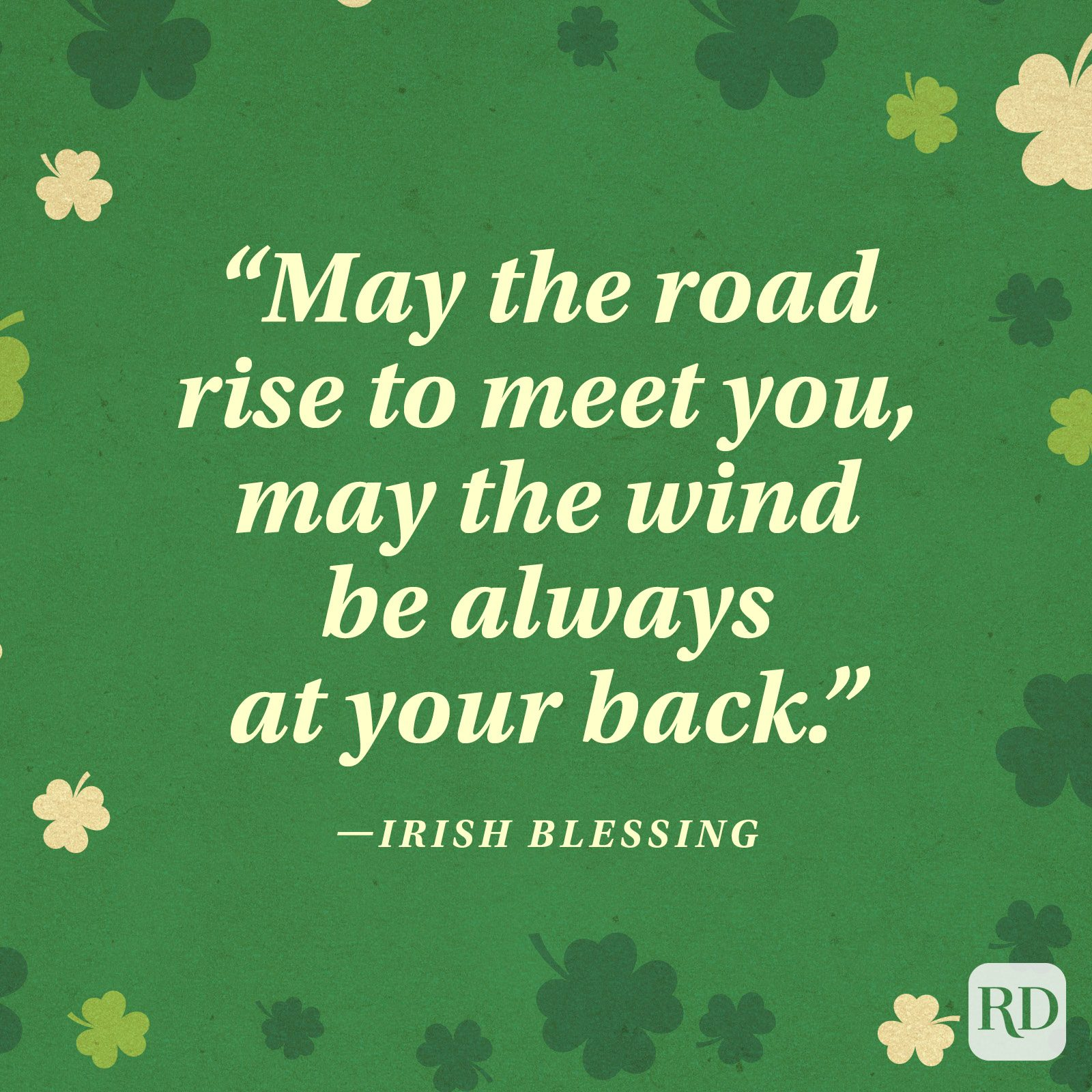 """May the road rise to meet you, may the wind be always at your back."" —Irish blessing"