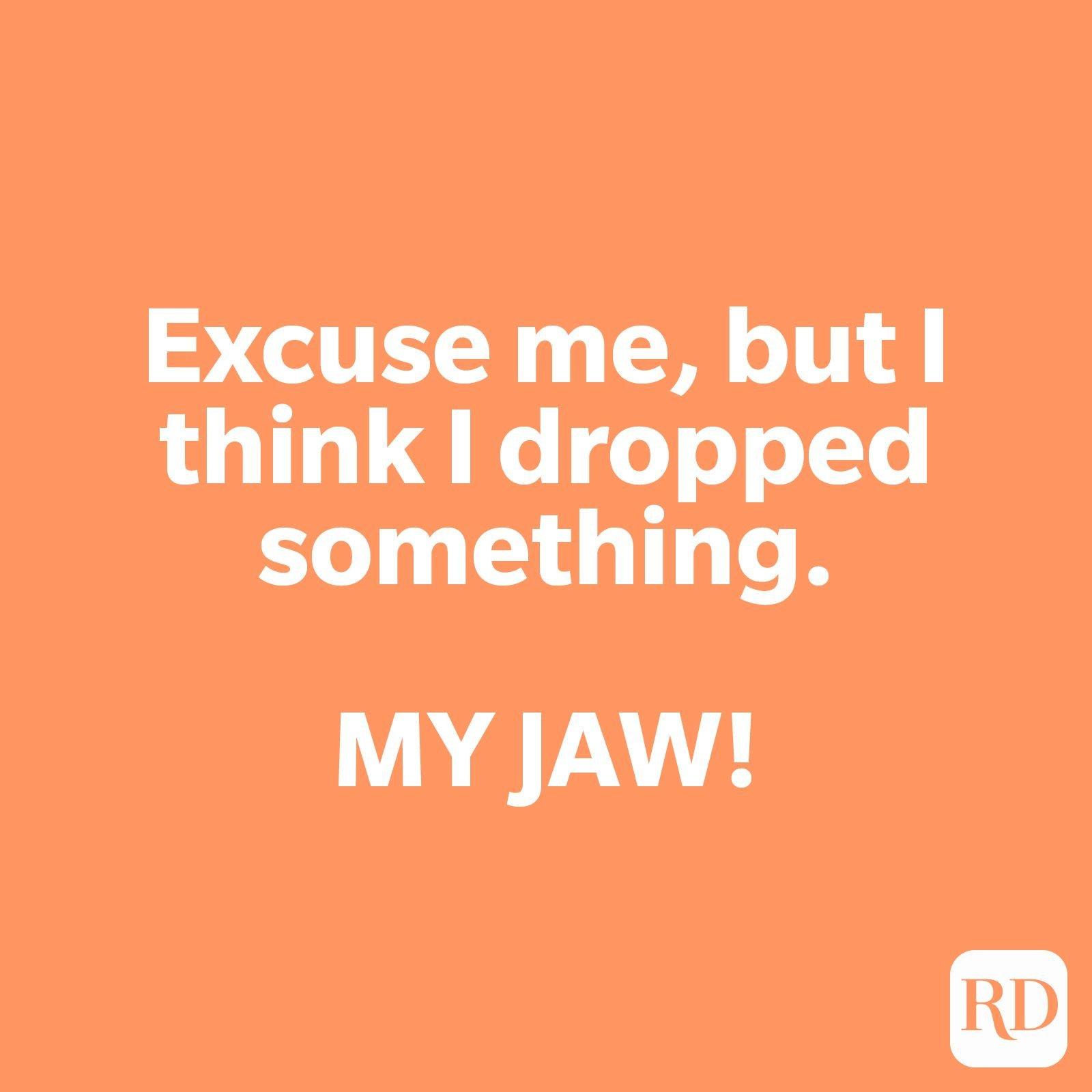 Excuse me, but I think I dropped something. MY JAW!