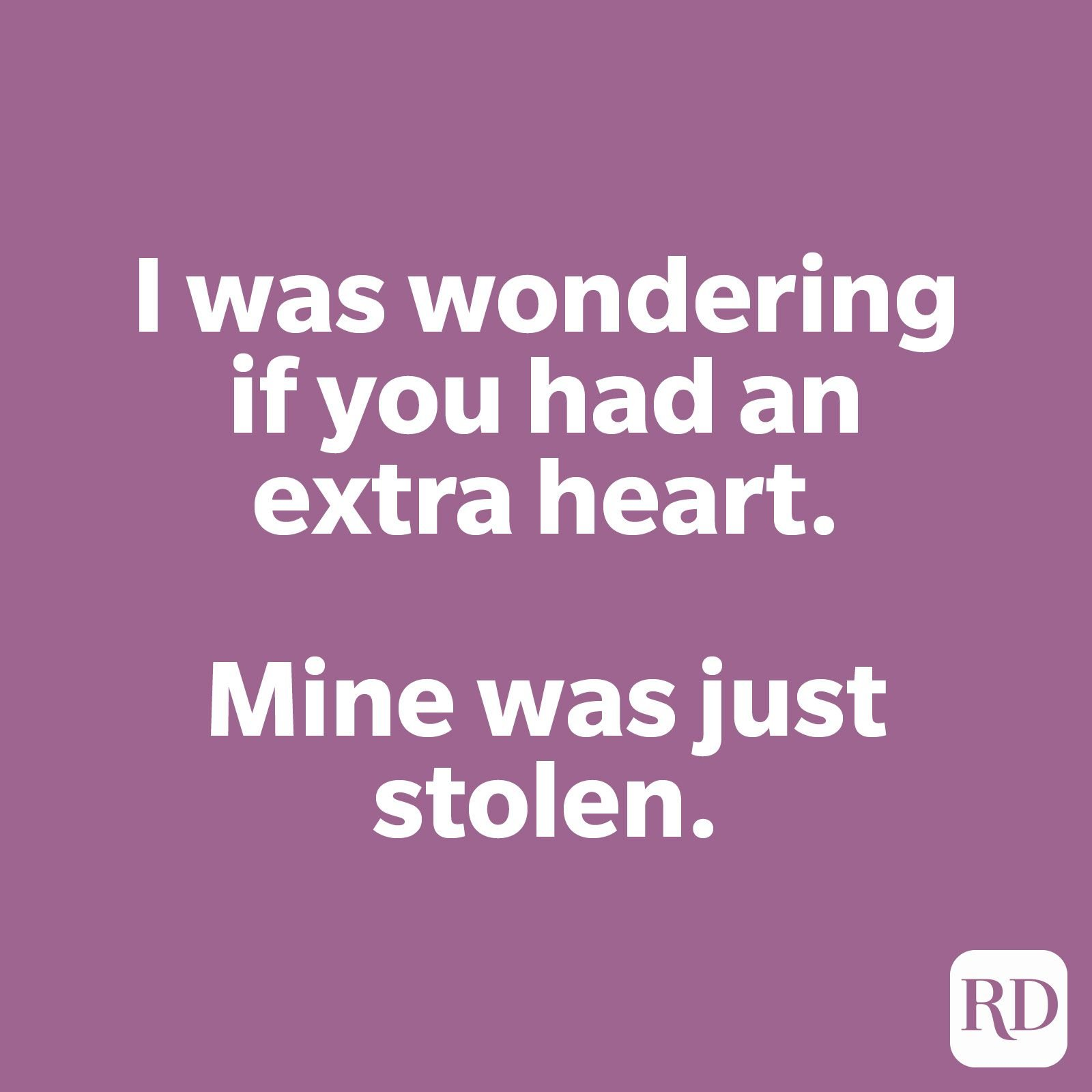 I was wondering if you had an extra heart. Mine was just stolen.