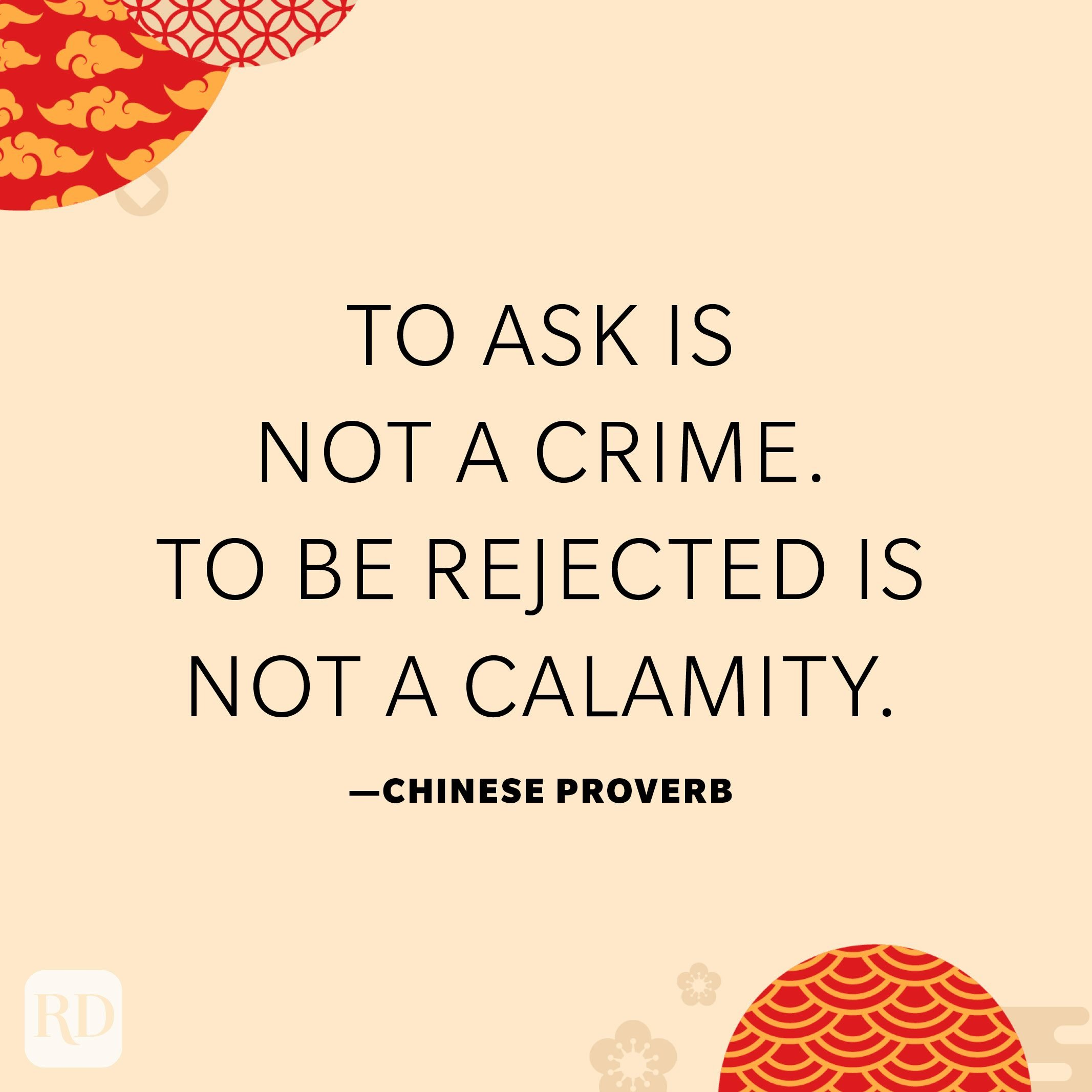 To ask is not a crime. To be rejected is not a calamity.