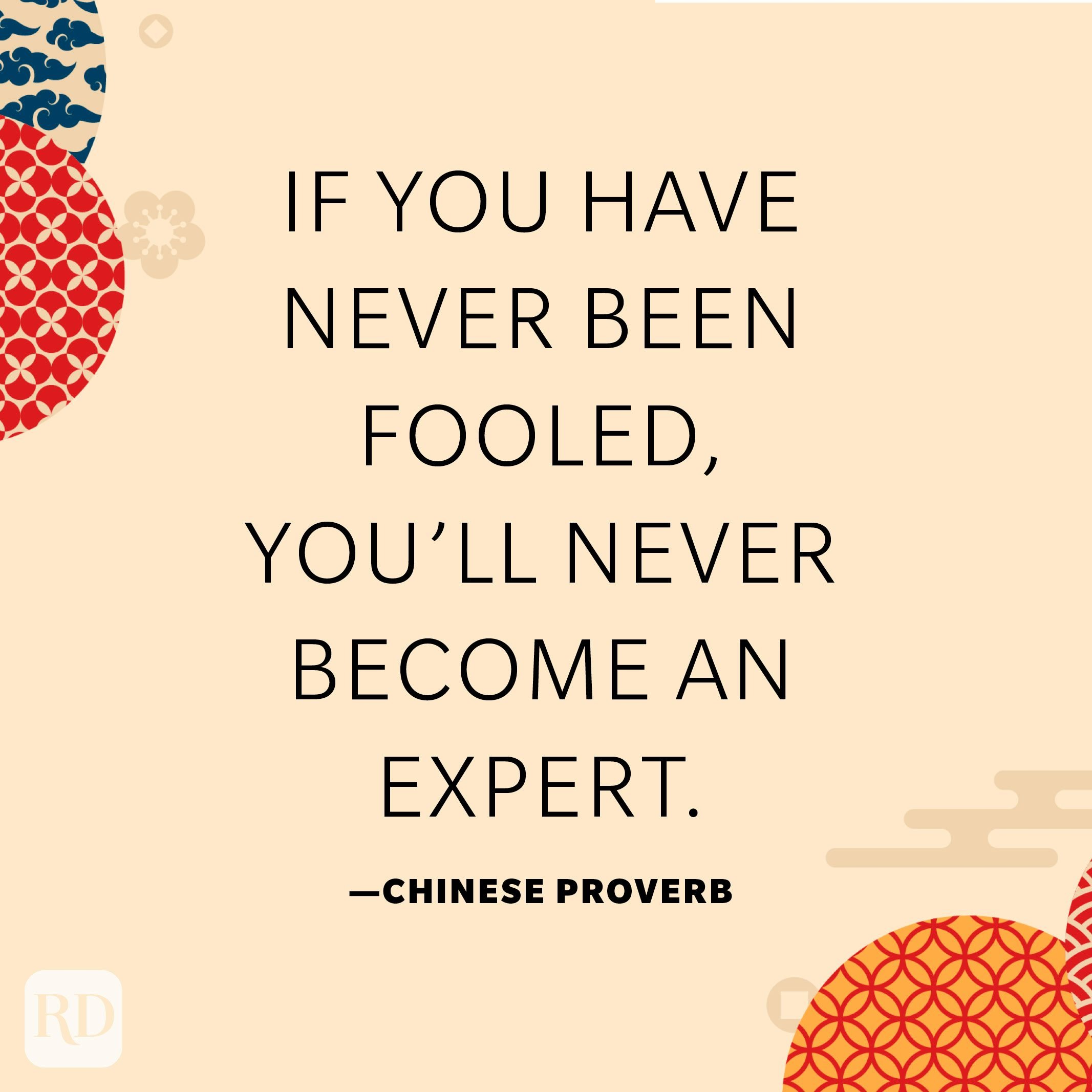 If you have never been fooled, you'll never become an expert.