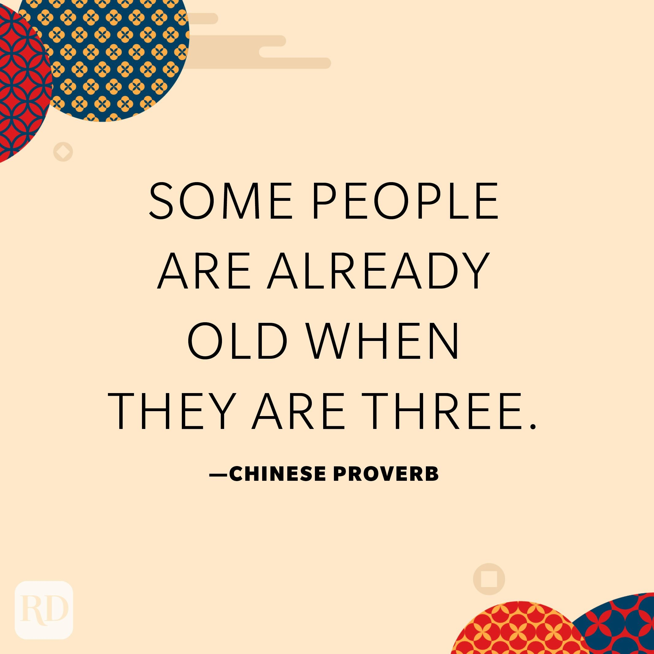 Some people are already old when they are three.