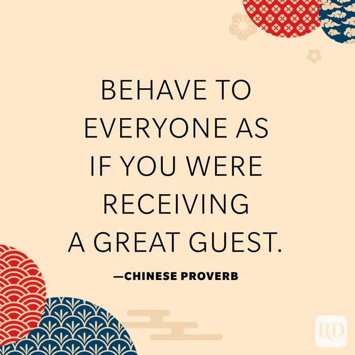 Behave to everyone as if you were receiving a great guest