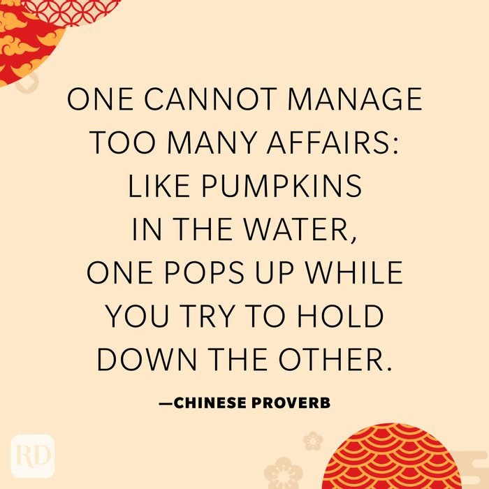 One cannot manage too many affairs: like pumpkins in the water, one pops up while you try to hold down the other.