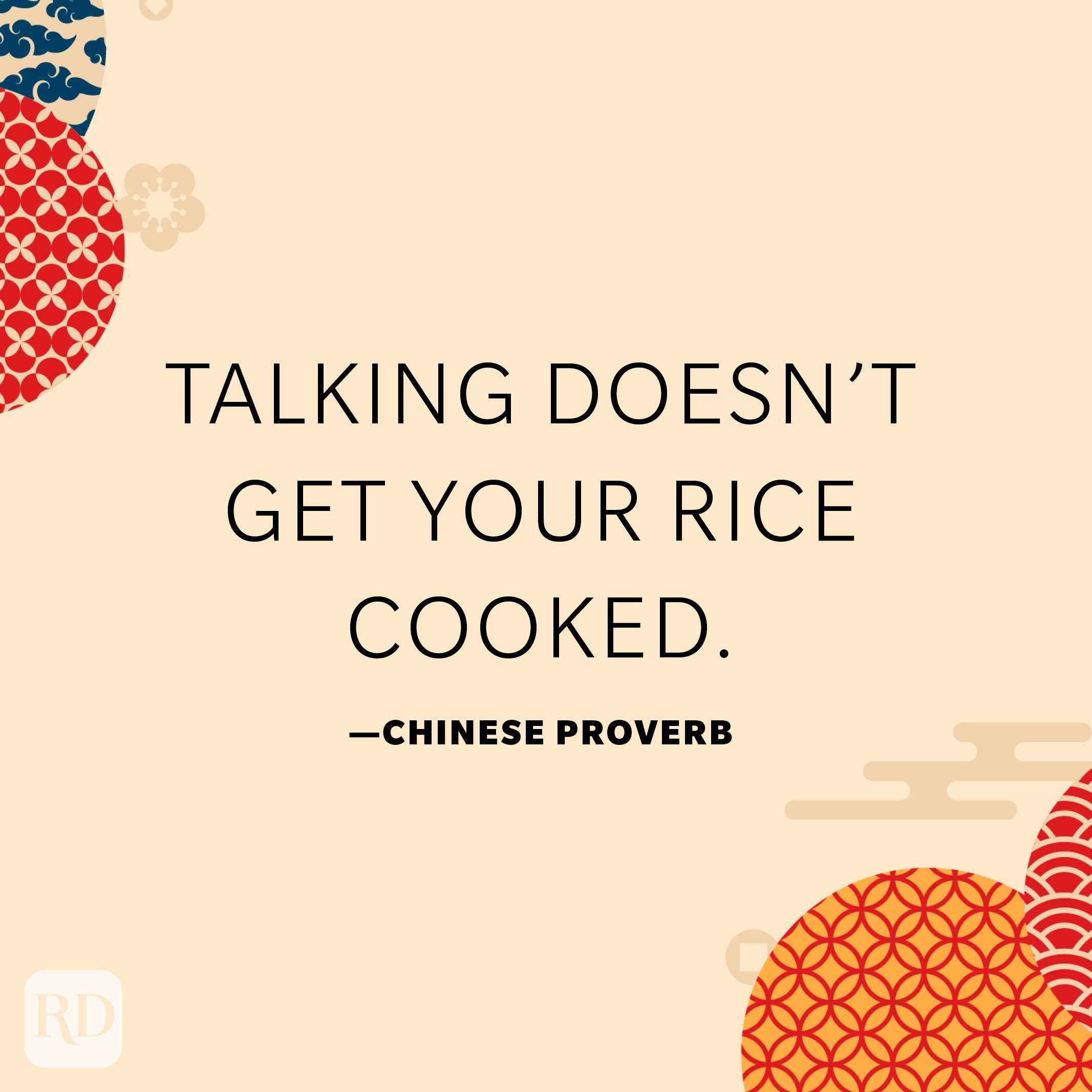 Talking doesn't get your rice cooked