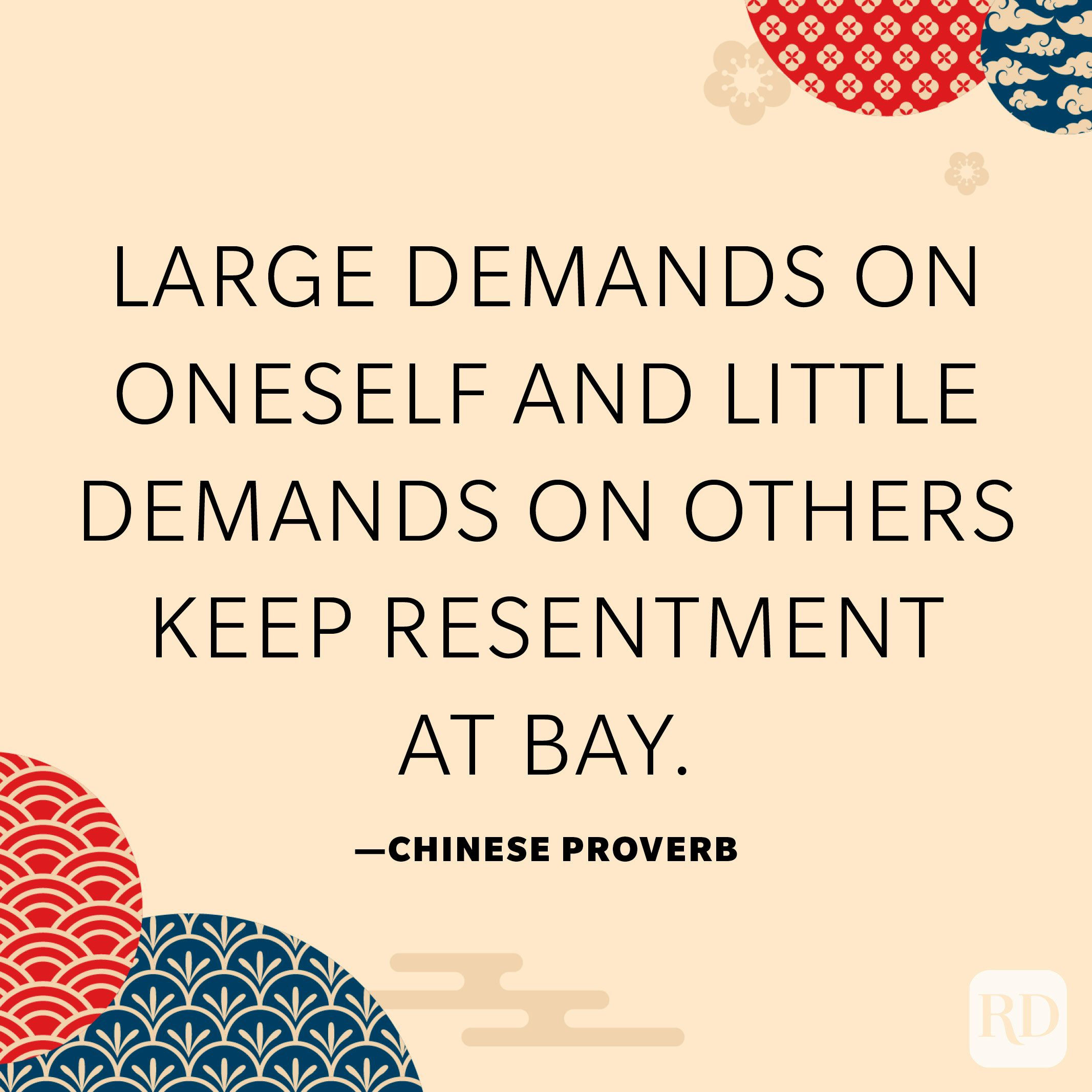 Large demands on oneself and little demands on others keep resentment at bay
