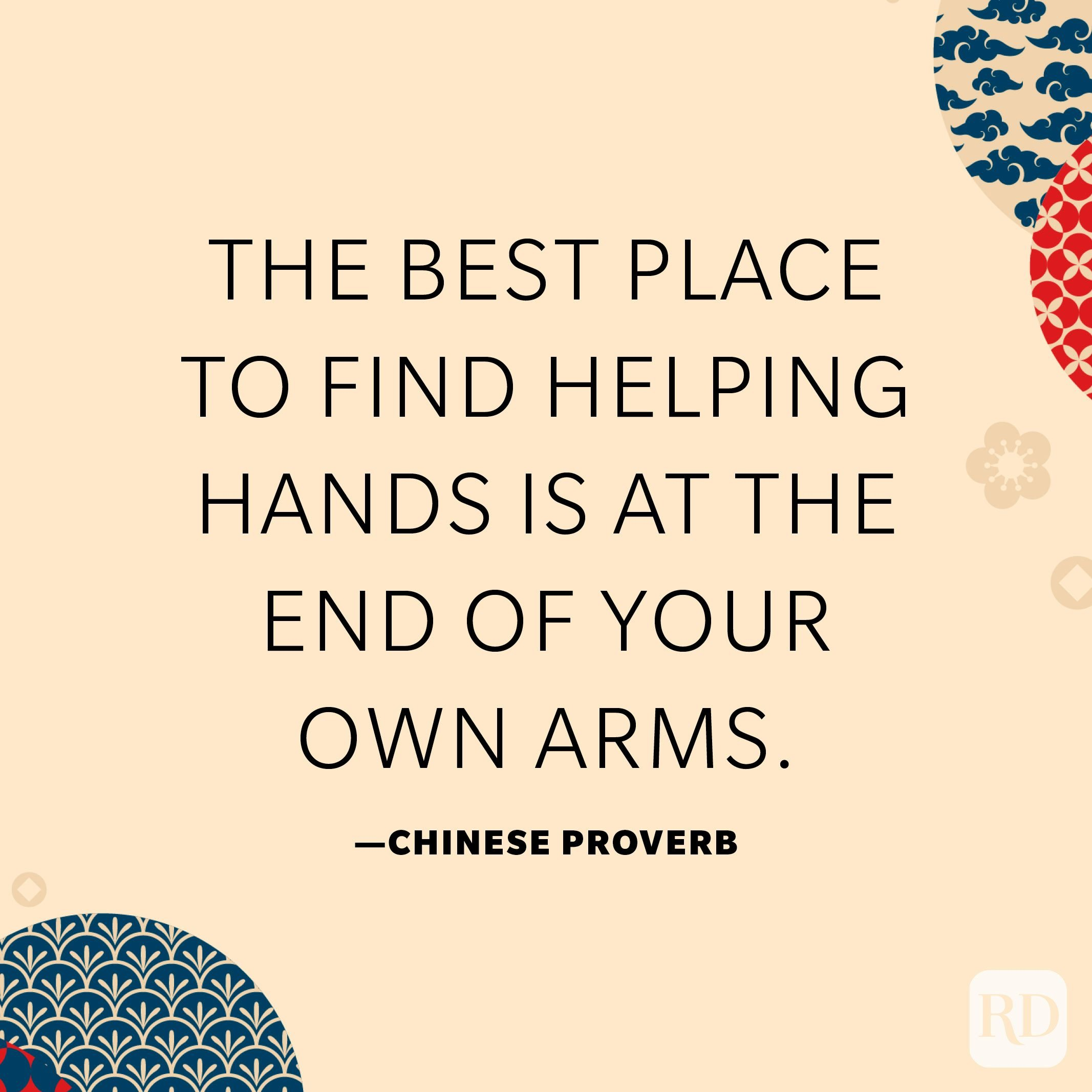 The best place to find helping hands is at the end of your own arms