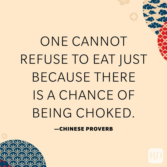 One cannot refuse to eat just because there is a chance of being choked.