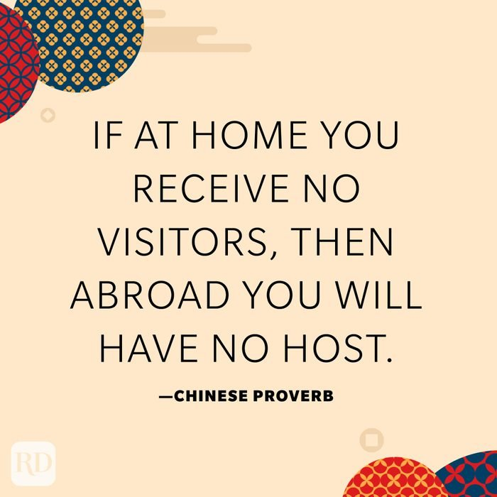 If at home you receive no visitors, then abroad you will have no host.