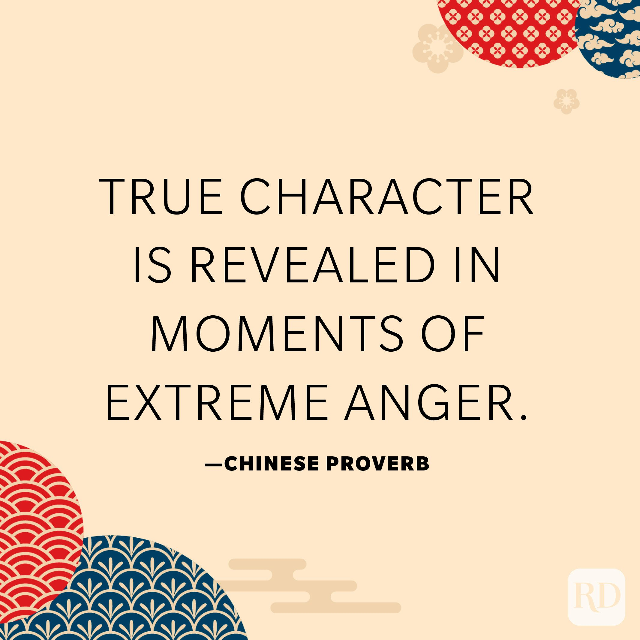 True character is revealed in moments of extreme anger.