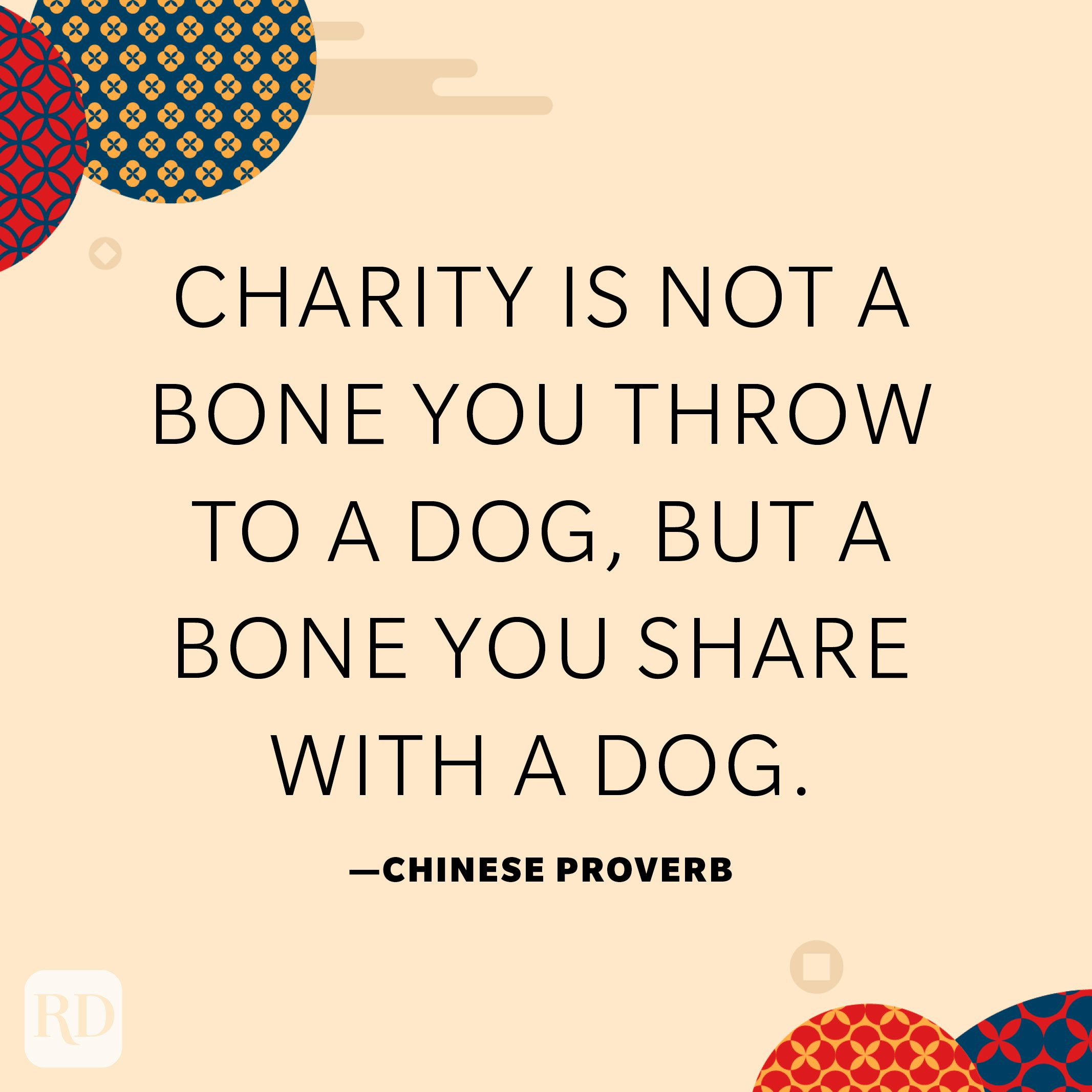 Charity is not a bone you throw to a dog, but a bone you share with a dog.